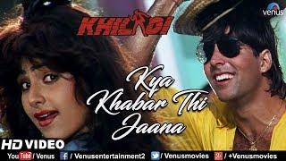 Kya Khabar Thi Jaana - HD VIDEO | Akshay Kumar & Ayesha Jhulka | Khiladi | 90