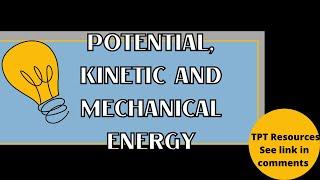 Potential, Kinetic, Mechanical Energy