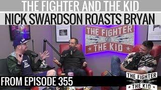 Nick Swardson Roasts Bryan Callen Compilation l TFATK Ep 355 Highlight