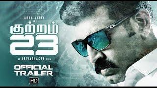 Kuttram 23 - Official Trailer | Arun Vijay | Arivazhagan | Vishal Chandrashekhar (Tamil)