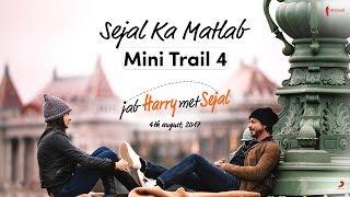 Sejal Ka Matlab | Mini Trail 4 | Jab Harry Met Sejal | Releasing August 4, 2017