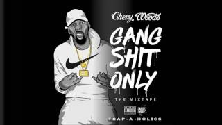 Chevy Woods - Gang Sht Only (Full Mixtape)