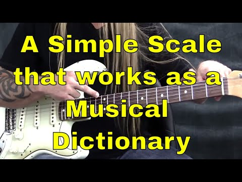 A Simple Scale That Works As A Musical Dictionary