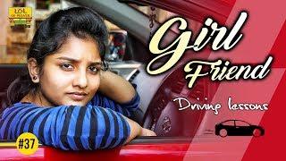 Girl Friend Driving Lessons | Lol Ok Please #37