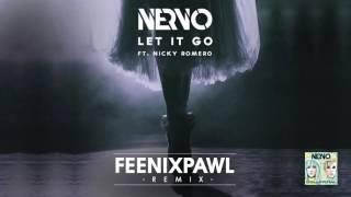 NERVO Ft. Nicky Romero - Let It Go (Fenixpawl Remix)