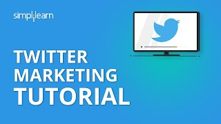 Twitter Marketing Tutorial - Digital Marketing Certification Training | Simplilearn