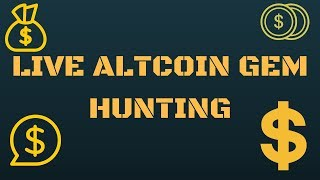 Live Altcoin Gem Hunting!