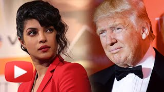 Priyanka Chopra Gets ANGRY On Donald Trump On His Muslim Remark