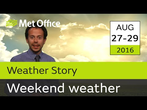 Bank Holiday weekend weather 27 - 29 August