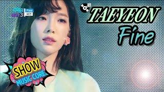 [Comeback Stage] TAEYEON(태연) - Fine, Show Music core 20170304