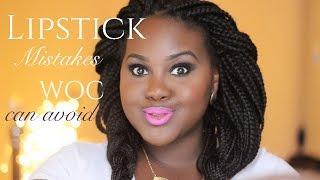 Lipstick Mistakes WOC (dark skinned women) can avoid!