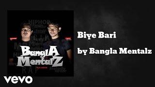 Bangla Mentalz - Biye Bari (AUDIO)