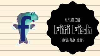 Fifi Fish Alphafriend Song (with Lyrics)