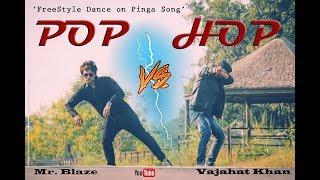 Hip Hop Dance VS Popping Dance || FreeStyle Dance on Pinga Song || Vajahat Khan || Mr. Blaze
