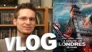 Vlog - La Chute de Londres
