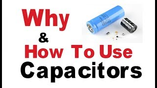 Why and How to use capacitor | Basic electronics Tutorials
