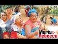 Maria & Rebecca Season 1 - 2017 Latest Nigerian Nollywood Movie