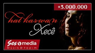Xecê - Hat Karwan [Official Audio   © SesMedia]