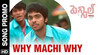 Why Machi Why Song Promo | Pencil | G.V. Prakash Kumar | Sri Divya