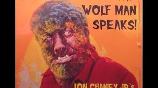 The Wolfman Speaks Lon Chaney Jr. Collection of his Ghost Stories and Songs
