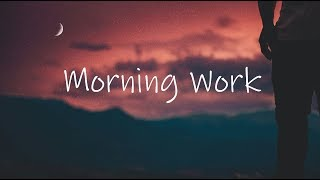 Morning Work | Beautiful Chill Mix