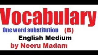 English Vocabulary : One word substitution B words list by Neeru Madam Pinnacle SSC CGL Coaching
