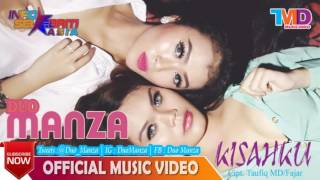 DUO MANZA - KISAHKU (Official Music Video)