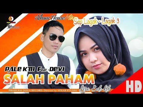 Xxx Mp4 PALE KTB Feat DEVI SALAH PAHAM Album House Mix Sep Lagak Lagak 3 HD Video Quality 2018 3gp Sex