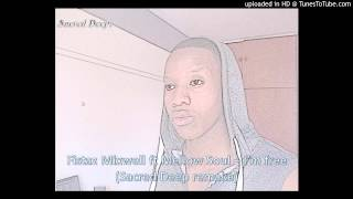 Fistaz Mixwell ft Mellow Soul - I'm free (Sacred Deep remake)