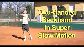 Two Handed Backhand In Super Slow Motion
