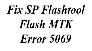 Sửa lỗi MTK flash error 5069