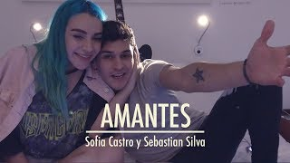 AMANTES - Sofia Castro y Sebastian Silva