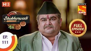 Bhakharwadi - Ep 111 - Full Episode - 15th July, 2019