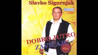 Slavko Sigurnjak - Dobro Jutro Zavičaju