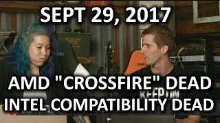 AMD Killing Crossfire! Intel Killing Compatibility! - WAN Show September 29, 2017