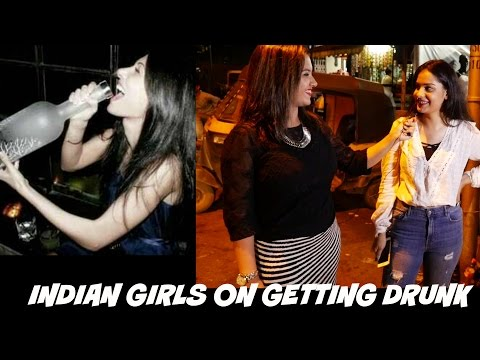 Indian Girls On Getting DRUNK