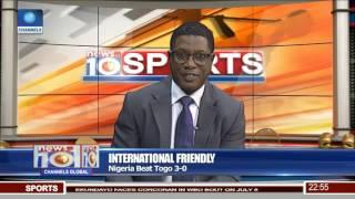News@10: Nigeria Beat Togo 3-0 In International Friendly 01/06/17 Pt.4