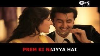 Prem Ki Naiya - Bollywood Sing Along - Ajab Prem Ki Ghazab Kahani - Ranbir Kapoor & Katrina