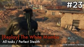 【MGSV:TPP】Episode 23 : [Replay] The White Mamba (S Rank/All Tasks/Perfect Stealth)