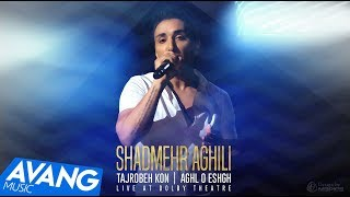 "Shadmehr Aghili  -  Tajrobeh Kon"" & ""Aghl o Eshgh"" Live at Dolby  OFFICIAL VIDEO 4K"