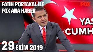 29 Ekim 2019 Fatih Portakal ile FOX Ana Haber