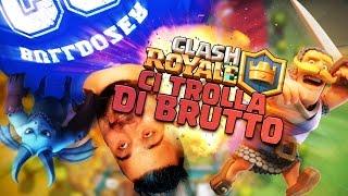 Clash Royale ci Trolla di Brutto!