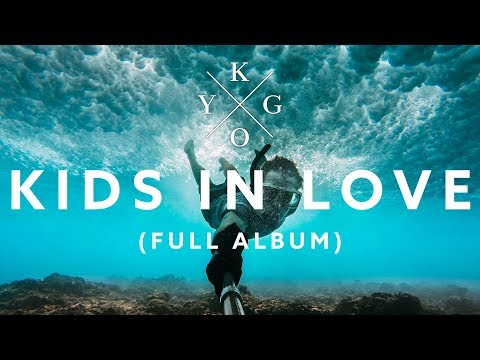 KYGO - Kids In Love Mix (Full Album Lyrics)