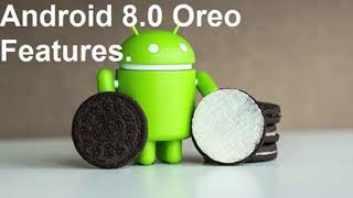 Android 8.0 Oreo review : What's Changed, What's New, Update, Features...