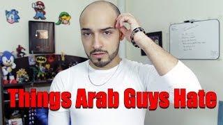 Things Arab Guys Hate