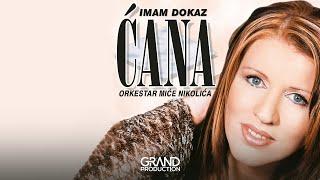 Cana - Imam dokaz - (Audio 2002)