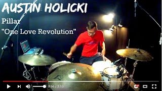 Austin Holicki - Pillar - One Love Revolution - Drum Cover *HD Studio Quality