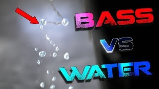 SUB BASS STOPS WATER FLOW !!