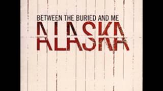 Between The Buried And Me - Alaska (Full Album)