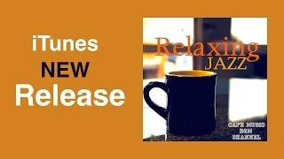 iTunes New Release!!「Relaxing Jazz」Please Download!!